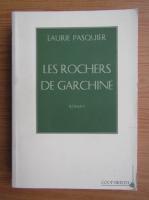 Anticariat: Laurie Pasquier - Les rochers de garchine