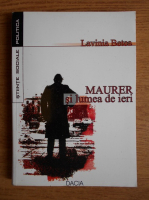 Lavinia Betea - Maurer si lumea de ieri