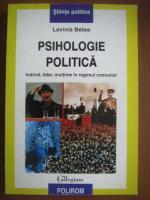 Lavinia Betea - Psihologie politica (individ , lider , multime in regimul comunist)