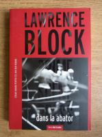 Anticariat: Lawrence Block - Dans la abator