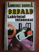 Anticariat: Lawrence Durrell - Cefalu, labirintul intunecat