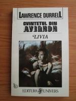 Lawrence Durrell - Cvintetul din Avignon. Livia sau Ingropat de viu