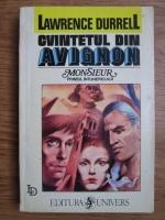 Lawrence Durrell - Cvintetul din Avignon. Monsieur sau Printul intunericului