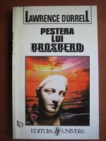 Lawrence Durrell - Pestera lui Prospero