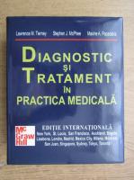 Anticariat: Lawrence M. Tierney - Diagnostic si tratament in practica medicala