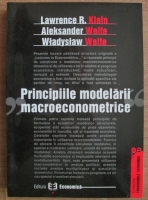 Anticariat: Lawrence R. Klein - Principiile modelarii macroeconometrice