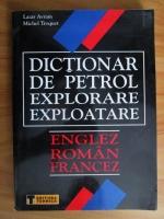 Lazar Avram - Dictionar de petrol explorare exploatare. Englez-roman-francez