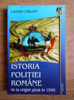 Anticariat: Lazar Carjan - Istoria politiei romane de la origini pana la 1949