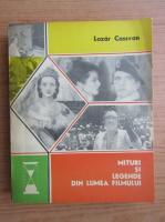 Anticariat: Lazar Cassvan - Mituri si legende din lumea filmului