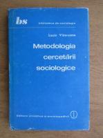 Anticariat: Lazar Valcescu - Metodologia cercetarii sociologice