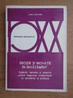Anticariat: Lazar Vlasceanu - Decizie si inovatie in invatamant. Explorari teoretice si empirice privind integrarea invatamantului cu cercetarea si productia