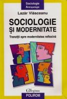 Anticariat: Lazar Vlasceanu - Sociologie si modernitate. Tranzitii spre modernitatea reflexiva