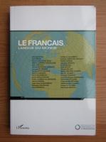 Anticariat: Le francais, langue du monde