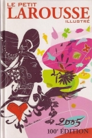 Le petit Larousse illustre 100e edition (2004)