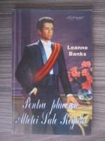 comperta: Leanne Banks - Pentru placerea Altetei Sale Regale