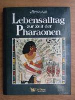 Lebensalltag zur Zeit der Pharaonen