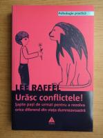 Lee Raffel - Urasc conflictele!