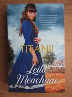 Leila Meacham - Titanii