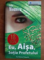 Anticariat: Leila Mounira - Eu, Aisa, sotia profetului