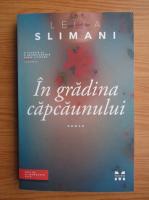 Anticariat: Leila Slimani - In gradina capcaunului