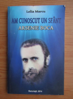 Anticariat: Lelia Marcu - Am cunoscut un sfant. Arsenie Boca