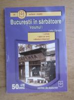 Anticariat: Lelia Zamani - Bucurestii in sarbatoare (volumul 1)