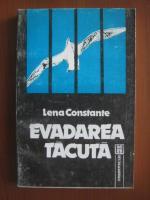 Lena Constante - Evadarea tacuta