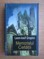 Anticariat: Leon Iosif Grapini - Memorialul cetatii