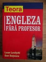 Anticariat: Leon Levitchi - Engleza fara profesor