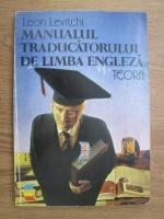 Leon Levitchi - Manualul traducatorului de limba engleza