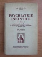 Anticariat: Leon Michaux - Psychiatrie infantile
