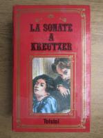 Anticariat: Leon Tolstoi - La sonate a Kreutzer. Les Cosaques