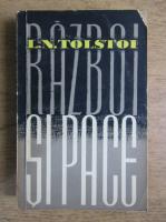 Leon Tolstoi - Razboi si pace (volumul 2)