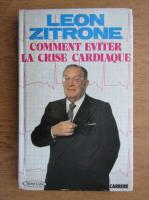 Anticariat: Leon Zitrone - Comment eviter la crise cardiaque