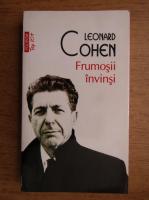 Leonard Cohen - Frumosii invinsi