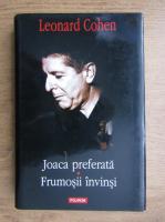 Leonard Cohen - Joaca preferata. Frumosii invinsi