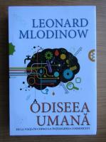Anticariat: Leonard Mlodinow - Odiseea umana. De la viata in copaci la intelegerea cosmosului