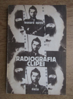 Leonard Oprea - Radiografia clipei