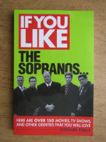 Leonard Pierce - If you like the Sopranos... Here are over 150 movies, TV shows and other oddities that you will love