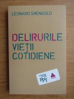 Anticariat: Leonard Shengold - Delirurile vietii cotidiene