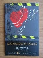 Anticariat: Leonardo Sciascia - Contextul. O parodie