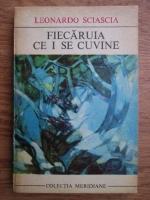 Leonardo Sciascia - Fiecaruia ce i se cuvine
