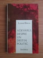 Anticariat: Leonid Boicu - Adevarul despre un destin politic