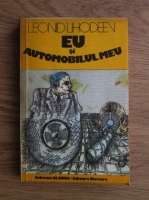 Anticariat: Leonid Lihodeev - Eu si automobilul meu