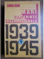 Leonida Loghin - Mari conferinte internationale 1939-1945