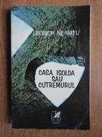 Anticariat: Leonida Neamtu - Casa Isolda sau cutremurul