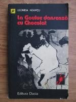 Anticariat: Leonida Neamtu - La Goulue danseaza cu Chocolat