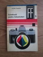 Anticariat: Leonida Tanasescu - Constructii pentru fotoamatori