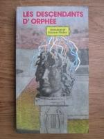 Anticariat: Les descendants d Orphee