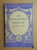 Anticariat: Les humanistes francais du XVIe siecle (1947)